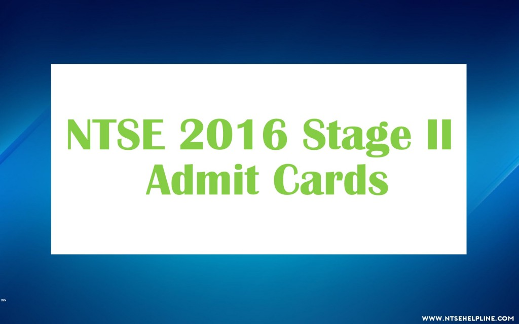 NTSE 2016 Admit Cards